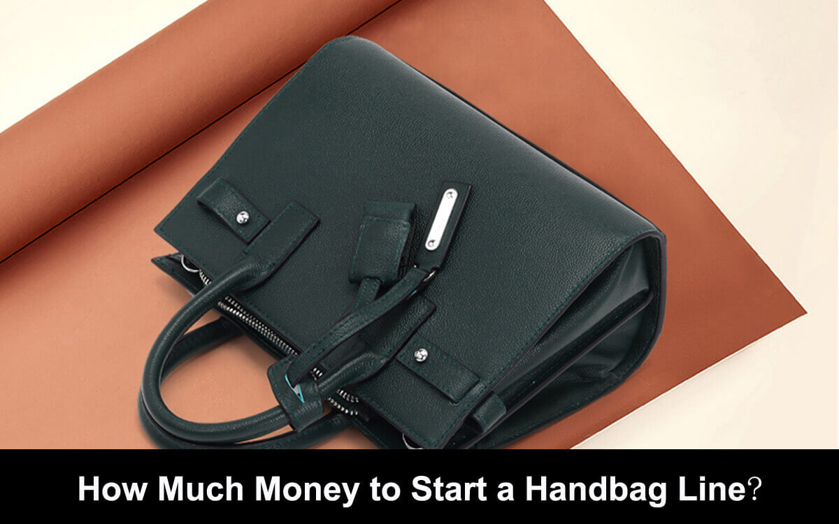 How Much Money to Start a Handbag Line?
