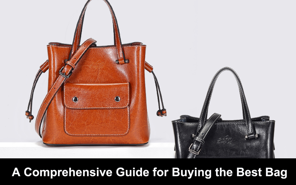 A Comprehensive Guide for Buying the Best Bag