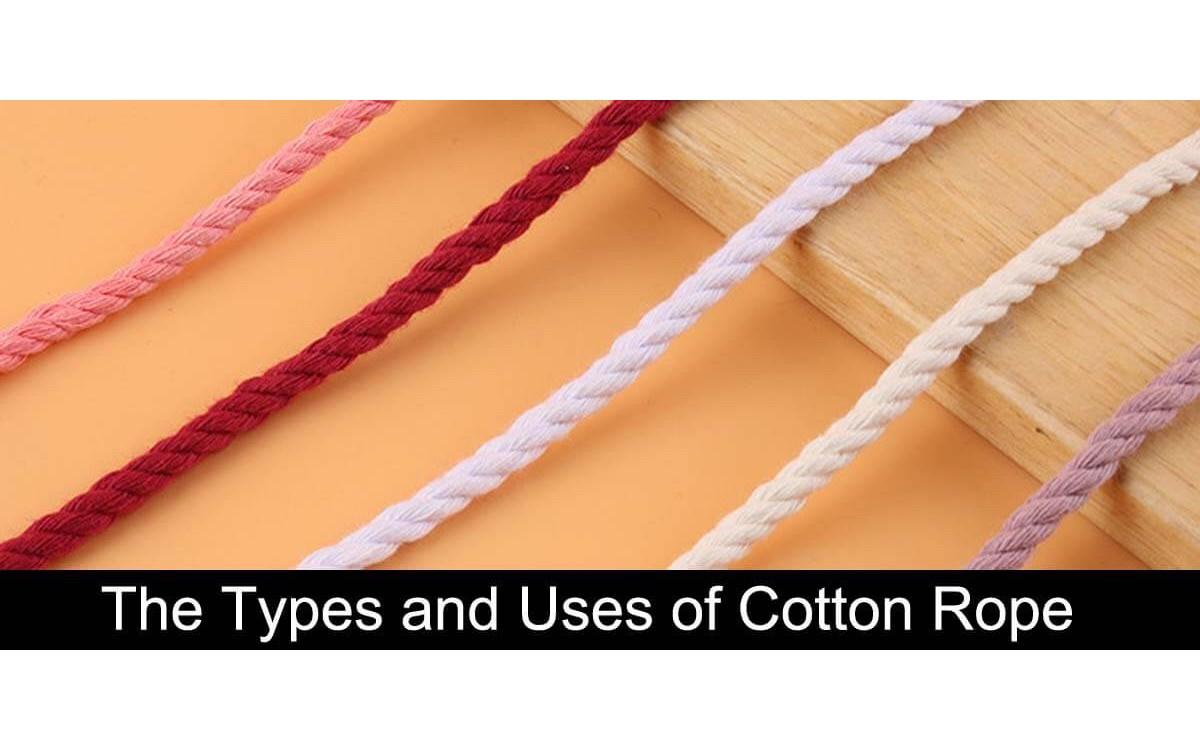 The Types and Uses of Cotton Rope
