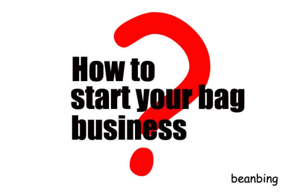 How to start your bag business?