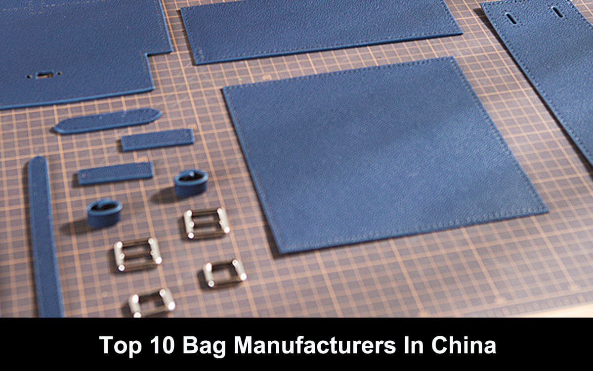 The Top 10 Bag Manufacturers in China: your definitive guide
