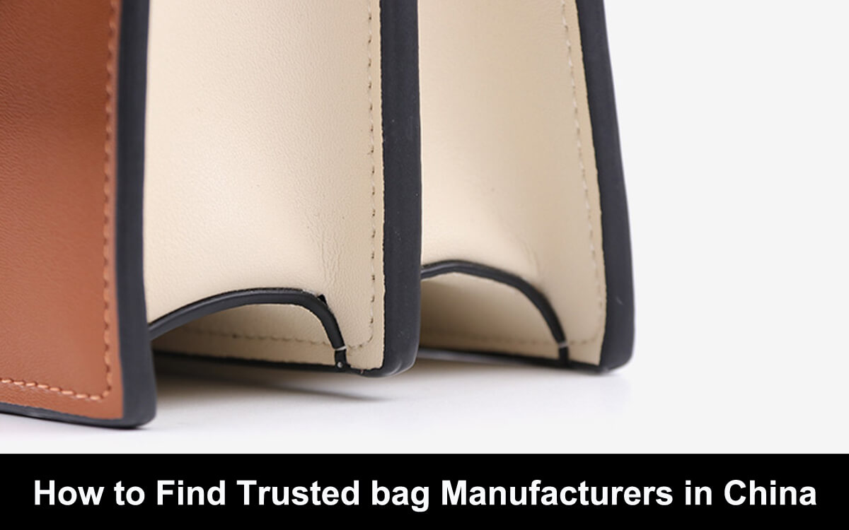How to Find Trusted bag Manufacturers in China- The Definite Guide